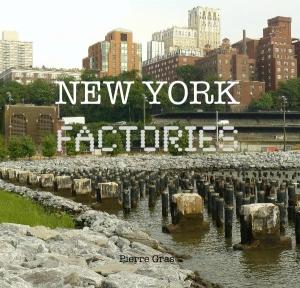 pierregras-newyorkfactories-croiseeroutes